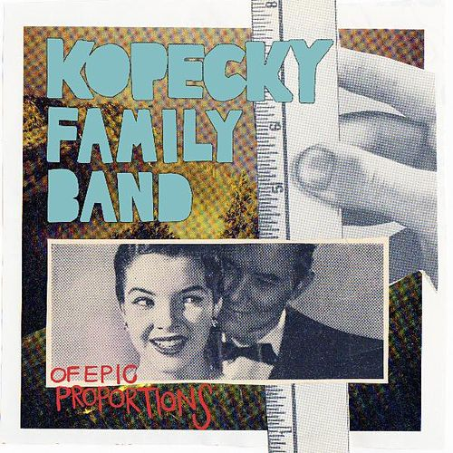 Play & Download of Epic Proportions by Kopecky Family Band | Napster