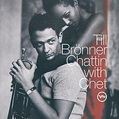 Play & Download Chattin' With Chet by Till Brönner | Napster