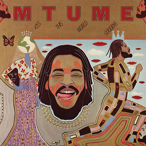 Play & Download Kiss This World Goodbye by Mtume | Napster