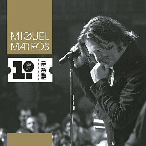 Play & Download Primera Fila by Miguel Mateos | Napster