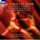 Maw: La Vita Nuova; Ghost Dances; Roman Canticle by Various Artists