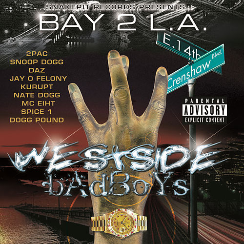 Play & Download Bay 2 L.A. - Westside Badboys by Various Artists | Napster
