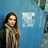 Play & Download I Threw It All Away by Madeleine Peyroux | Napster