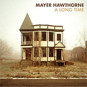 Play & Download A Long Time by Mayer Hawthorne | Napster