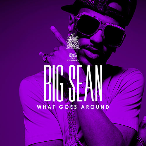 What Goes Around by Big Sean