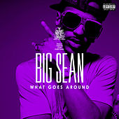 Play & Download What Goes Around by Big Sean | Napster