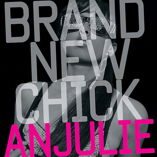 Play & Download Brand New Chick by Anjulie | Napster