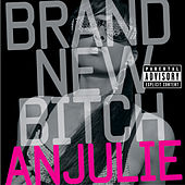 Play & Download Brand New Bitch by Anjulie | Napster