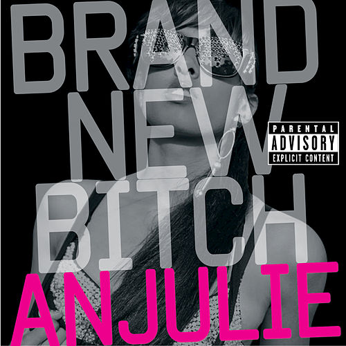 Brand New Bitch by Anjulie