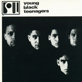 Play & Download Young Black Teenagers by Young Black Teenagers | Napster