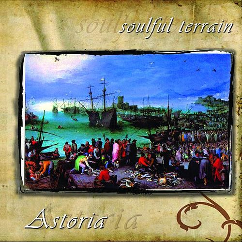 Astoria by Soulful Terrain