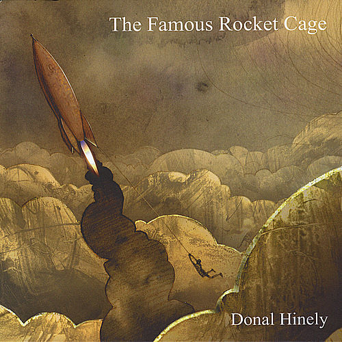Play & Download The Famous Rocket Cage by donal hinely | Napster