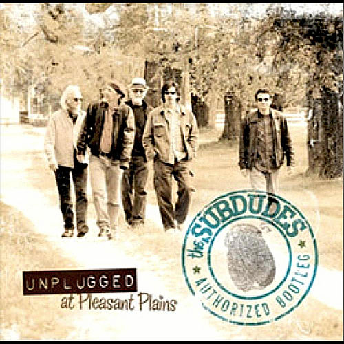 Unplugged at Pleasant Plains / The Authorized Bootleg by The Subdudes