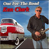 Play & Download One For the Road by Ken Clark | Napster