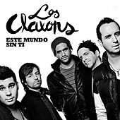 Play & Download Este mundo sin ti - Single by Los Claxons | Napster