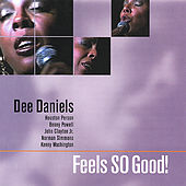 Play & Download Feels So Good! by Dee Daniels | Napster