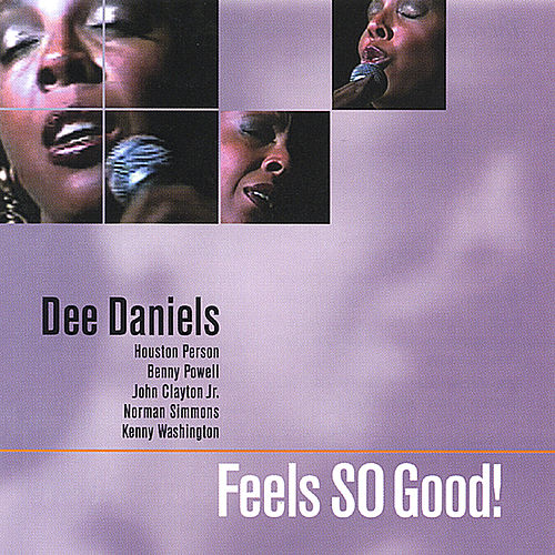 Feels So Good! by Dee Daniels