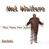 Play & Download This Time For Jesus by Mel Waiters | Napster