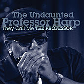 Play & Download They Call Me The Professor by Professor Harp | Napster