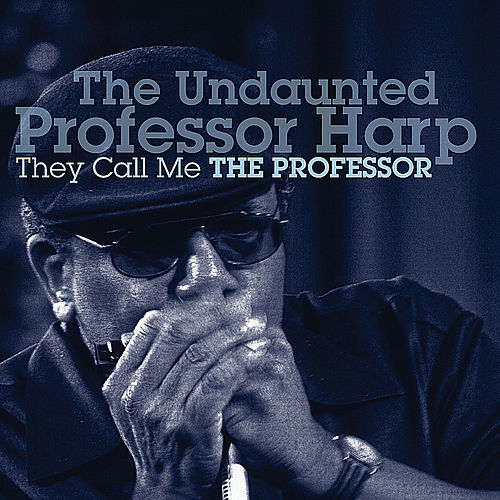 They Call Me The Professor by Professor Harp