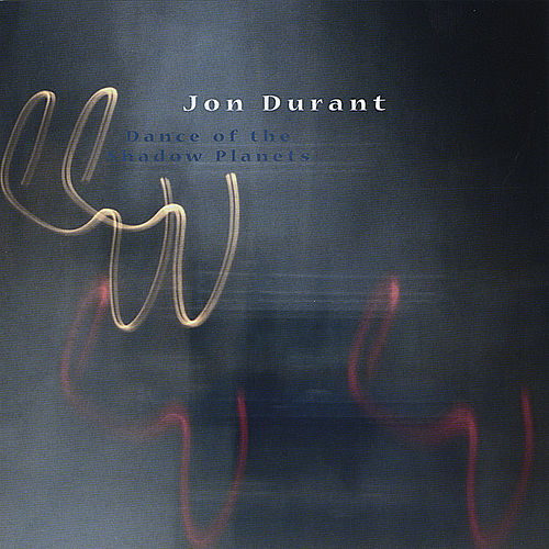 Play & Download Dance of the Shadow PlanetS by Jon Durant | Napster