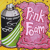 Play & Download Pink Foam by The Punk Group | Napster