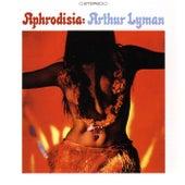 Play & Download Aphrodisia by Arthur Lyman | Napster