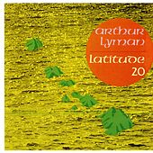 Latitude 20 by Arthur Lyman