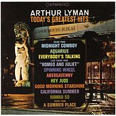 Play & Download Today's Greatest Hits by Arthur Lyman | Napster
