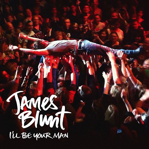 Play & Download I'll Be Your Man by James Blunt | Napster