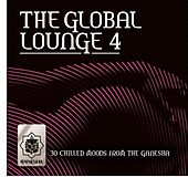 Play & Download The Global Lounge 4 by Various Artists | Napster
