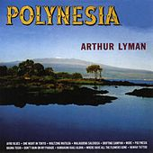 Play & Download Polynesia by Arthur Lyman | Napster