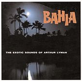 Play & Download Bahia by Arthur Lyman | Napster