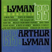 Play & Download Lyman '66 by Arthur Lyman | Napster