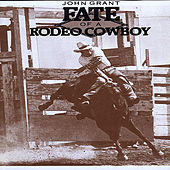 Play & Download Fate of A Rodeo Cowboy by John Grant | Napster