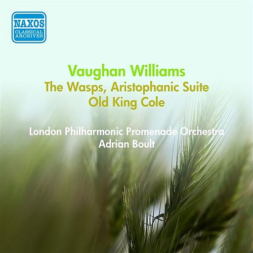 Play & Download Vaughan Williams, R.: Wasps (The), Aristophanic Suite / Old King Cole (Boult) (1953) by Adrian Boult | Napster