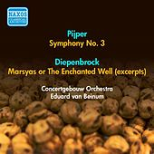 Pijper, W.: Symphony No. 3 / Diepenbrock, A.: Marsyas or The Enchanted Well (Excerpts) (Beinum) (1953) by Eduard Van Beinum