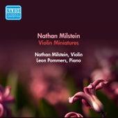 Play & Download Violin Recital: Milstein, Nathan - Smetana, B. / Massenet, J. / Wieniawski, H. / Chopin, F. / Brahms, J. / Stravinsky, I. (Miniatures) by Nathan Milstein | Napster