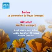 Berlioz, H.: Damnation De Faust (La) (Excerpts) / Massenet, J.: Werther (Excerpts) (Jobin, Kolassi, Fistoulari) (1954) von Raoul Jobin