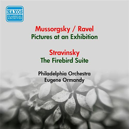 Play & Download Mussorgsky, M.: Pictures at an Exhibition (Orch. Ravel) / Stravinsky, I.: Firebird Suite (Ormandy) (1953) by Various Artists | Napster