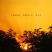 Play & Download Ideal Chill III by Various Artists | Napster