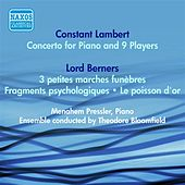 Lambert, C.: Concerto for Piano and 9 Players / Lord Berners: 3 Petites Marches Funebres / Fragments Psychologiques (Pressler) (1953) by Various Artists