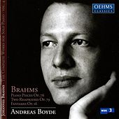Brahms: The Complete Works for Solo Piano, Vol. 4 by Andreas Boyde