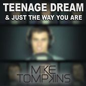 Play & Download Teenage Dream & Just The Way You Are - Single by Mike Tompkins | Napster