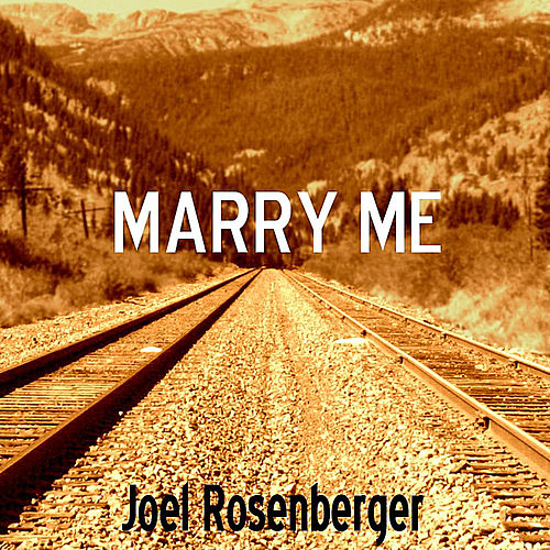 Play & Download Marry Me - Single by Joel Rosenberger | Napster