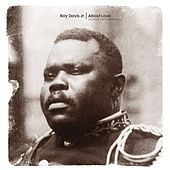 Play & Download About Love by Roy Davis, Jr. | Napster