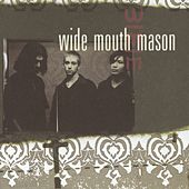 Play & Download Wide Mouth Mason by Wide Mouth Mason | Napster