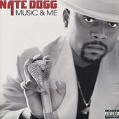 Play & Download Music And Me by Nate Dogg | Napster