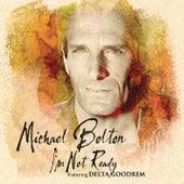 I'm Not Ready von Michael Bolton