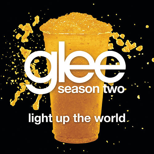 Play & Download Light Up The World (Glee Cast Version) by Glee Cast | Napster
